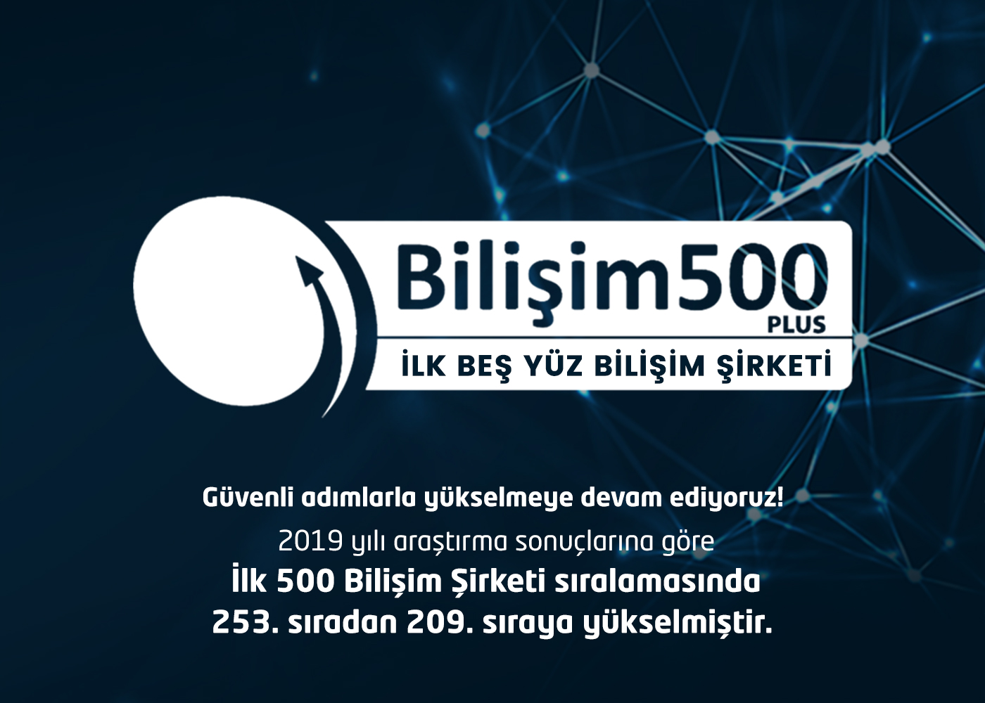 İlk 500 Bilişim Şirketi Arasında Yerimizi Aldık!